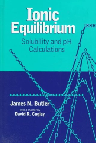 Ionic Equilibrium Solubility and pH Calculations 2nd 1998 9780471585268 Front Cover