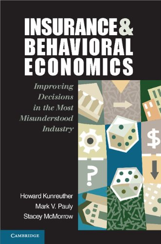 Insurance and Behavioral Economics Improving Decisions in the Most Misunderstood Industry  2012 edition cover