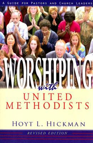 Worshiping with United Methodists A Guide for Pastors and Church Leaders  2007 (Revised) edition cover