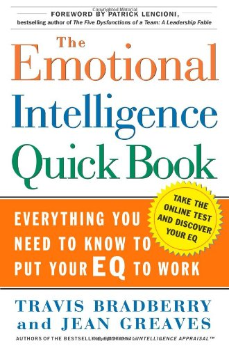 Emotional Intelligence Quick Book Everything You Need to Know to Put Your EQ to Work  2005 edition cover