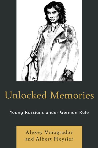 Unlocked Memories Young Russians under German Rule N/A edition cover