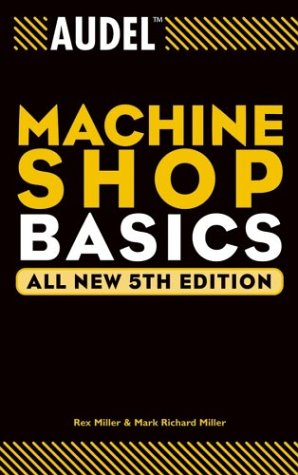 Audel Machine Shop Basics  5th 2004 (Revised) edition cover