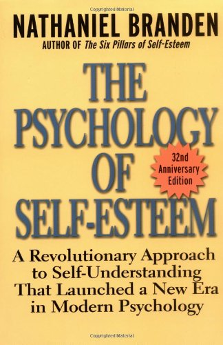 Psychology of Self-Esteem A Revolutionary Approach to Self-Understanding that Launched a New Era in Modern Psychology 32nd 2001 (Anniversary) edition cover