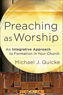 Preaching as Worship An Integrative Approach to Formation in Your Church  2011 edition cover