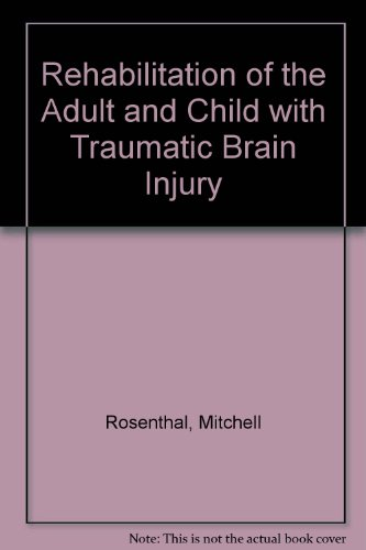 Rehabilitation of the Adult and Child with Traumatic Brain Injury 2nd 1990 (Revised) edition cover