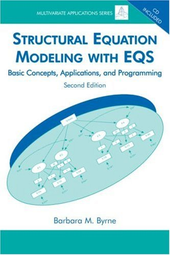 Structural Equation Modeling with Eqs Basic Concepts, Applications, and Programming 2nd 2006 (Revised) 9780805841268 Front Cover