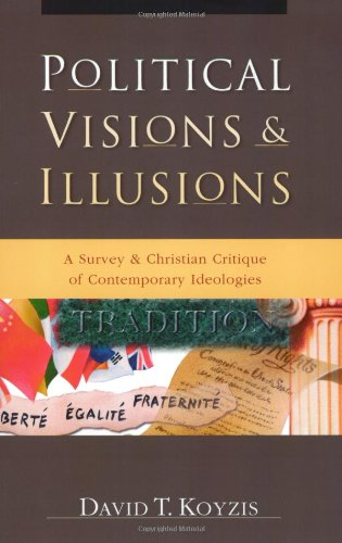 Political Visions and Illusions A Survey and Christian Critique of Contemporary Ideologies  2003 edition cover