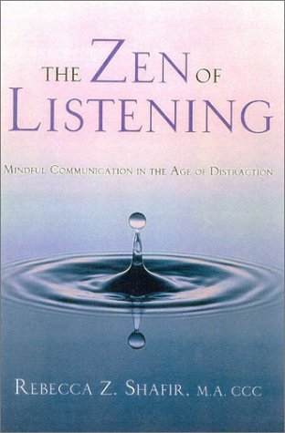 Zen of Listening Mindful Communication in the Age of Distraction  2003 edition cover