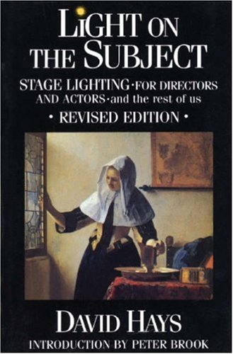 Light on the Subject Stage Lighting for Directors and Actors - and the Rest of Us N/A edition cover