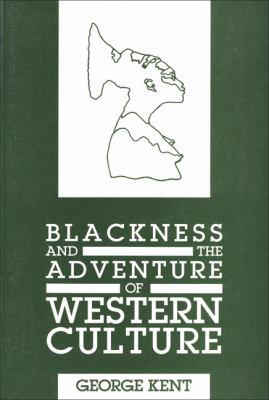 Blackness and the Adventure of Western Culture  N/A 9780883780268 Front Cover
