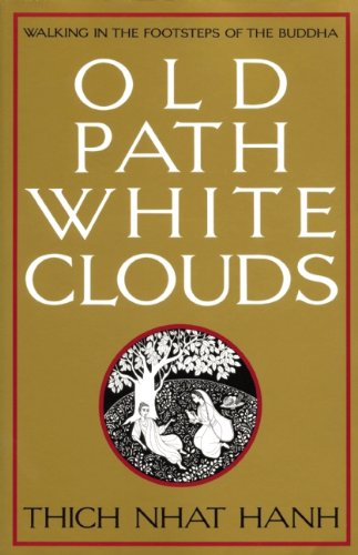 Old Path White Clouds Walking in the Footsteps of the Buddha N/A edition cover