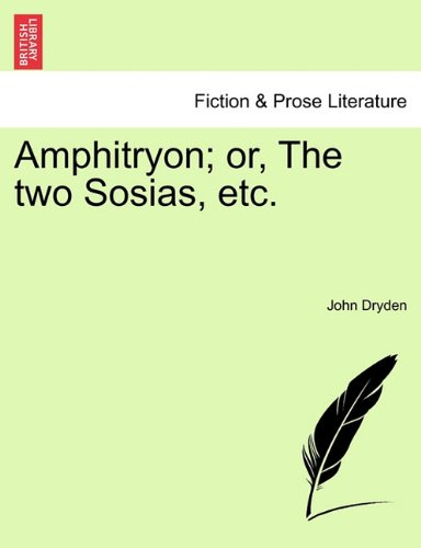 Amphitryon; or, the Two Sosias, Etc  N/A 9781241239268 Front Cover