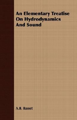 Elementary Treatise on Hydrodynamics and Sound  N/A 9781406700268 Front Cover