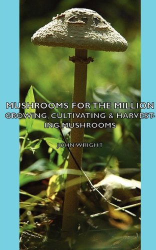 Mushrooms for the Million - Growing, Cultivating and Harvesting Mushrooms  2008 edition cover