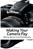 Making Your Camera Pay  N/A 9781489545268 Front Cover