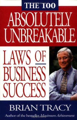 100 Absolutely Unbreakable Laws of Business Success   2002 (Reprint) edition cover