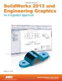 SolidWorks 2013 and Engineering Graphics - an Integrated Approach  N/A edition cover