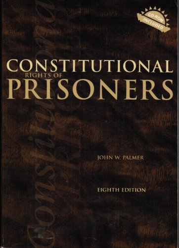 Constitutional Rights of Prisoners  8th 2006 (Revised) 9781593453268 Front Cover