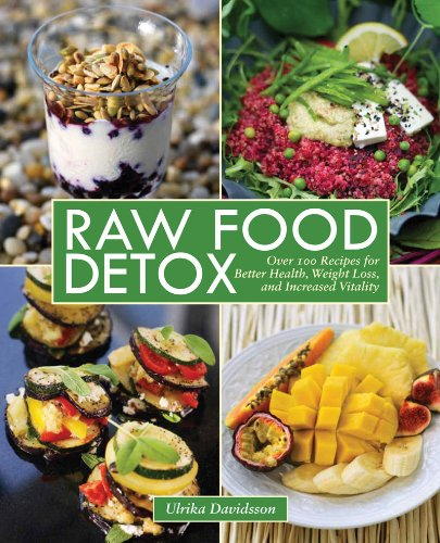 Raw Food Detox Over 100 Recipes for Better Health, Weight Loss, and Increased Vitality  2012 9781616086268 Front Cover
