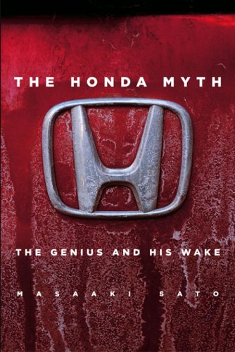 Honda Myth The Genius and His Wake  2006 9781932234268 Front Cover