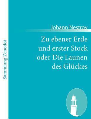 Zu Ebener Erde und Erster Stock Oder Die Launen des Gl�ckes   2010 9783843059268 Front Cover