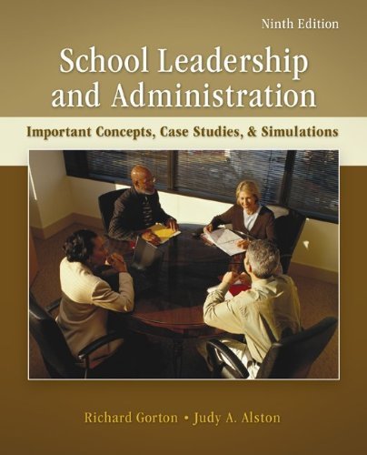 School Leadership and Administration Important Concepts, Case Studies, and Simulations 9th 2012 edition cover