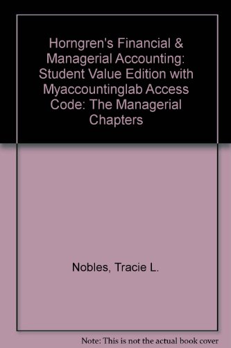 Horngren's Financial and Managerial Accounting, the Managerial Chapters, Student Value Edition and NEW MyAccountingLab with Pearosn EText -- Access Card Package  4th 2014 edition cover