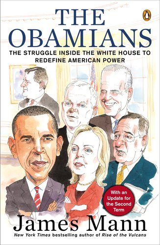 Obamians The Struggle Inside the White House to Redefine American Power N/A edition cover