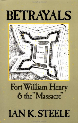 Betrayals Fort William Henry and the Massacre Reprint  edition cover