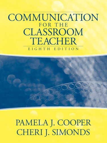 Communication for the Classroom Teacher  8th 2007 (Revised) edition cover