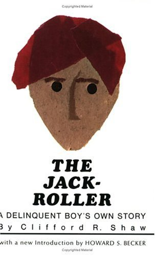 Jack-Roller A Delinquent Boy's Own Story  1966 (Reprint) edition cover