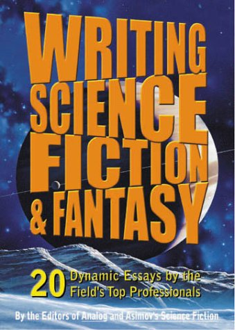 Writing Science Fiction and Fantasy 20 Dynamic Essays by the Field's Top Professionals Revised 9780312089269 Front Cover