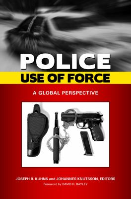 Police Use of Force A Global Perspective  2010 edition cover