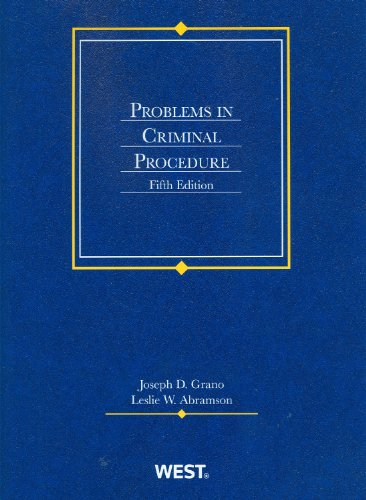 Grano and Abramson'Sproblems in Criminal Procedur  5th 2012 (Revised) edition cover