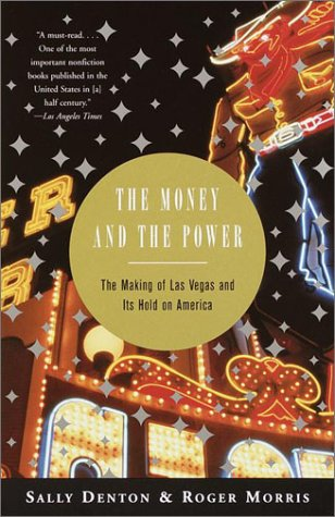 Money and the Power The Making of Las Vegas and Its Hold on America N/A edition cover