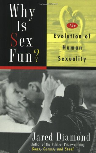 Why Is Sex Fun? The Evolution of Human Sexuality  1997 (Revised) edition cover