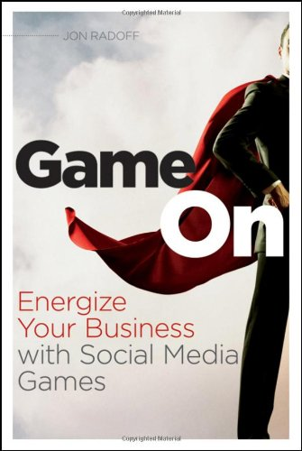 Game On Energize Your Business with Social Media Games  2011 edition cover