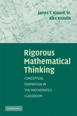 Rigorous Mathematical Thinking Conceptual Formation in the Mathematics Classroom  2008 9780521700269 Front Cover