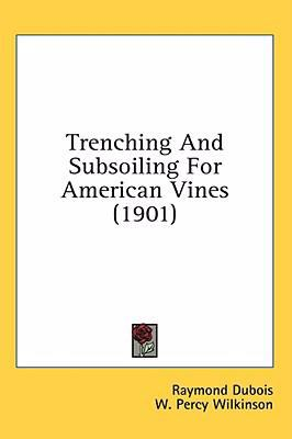 Trenching and Subsoiling for American Vines N/A 9780548626269 Front Cover