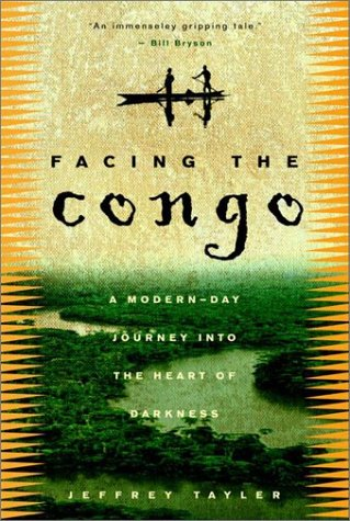 Facing the Congo A Modern-Day Journey into the Heart of Darkness N/A edition cover