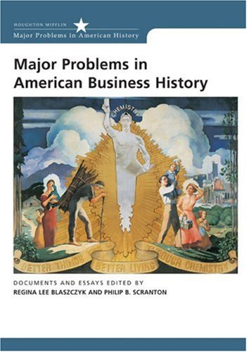 Major Problems in American Business History Documents and Essays  2006 edition cover