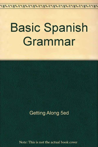 Basic Spanish Grammar With Getting along in Spanish 6th 2000 9780618073269 Front Cover