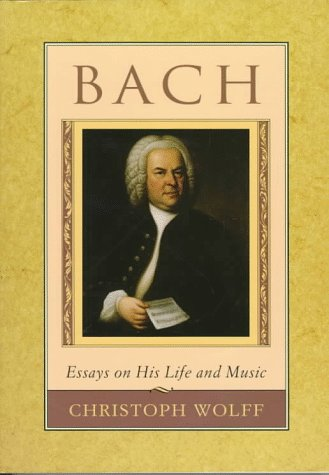 Bach Essays on His Life and Music  1991 9780674059269 Front Cover