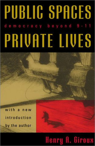 Public Spaces, Private Lives Democracy Beyond 9/11  2003 9780742525269 Front Cover