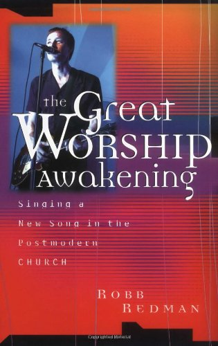 Great Worship Awakening Singing a New Song in the Postmodern Church  2002 edition cover