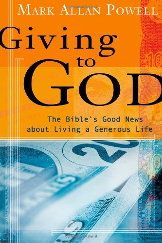 Giving to God The Bible's Good News about Living a Generous Life  2006 edition cover
