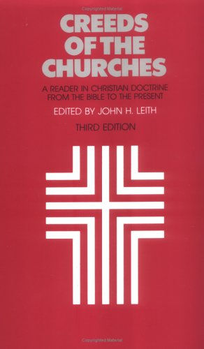 Creeds of the Churches A Reader in Christian Doctrine from the Bible to the Present 3rd edition cover