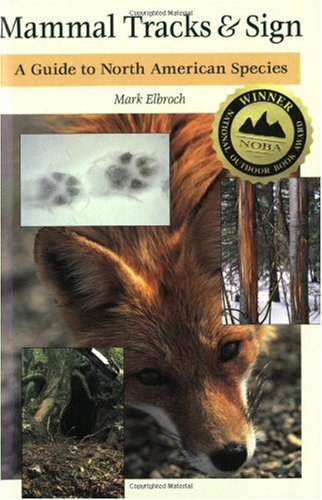 Mammal Tracks and Sign A Guide to North American Species  2003 edition cover