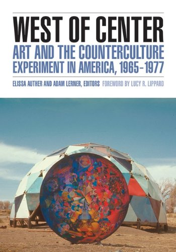 West of Center Art and the Counterculture Experiment in America, 1965-1977  2012 edition cover
