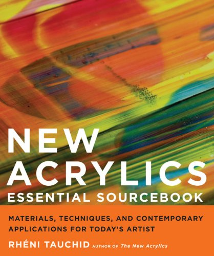 New Acrylics Essential Sourcebook Materials, Techniques, and Contemporary Applications for Today's Artist  2009 edition cover